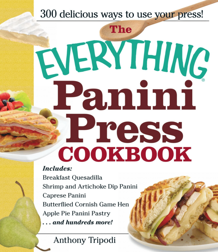 The Everything Panini Press Cookbook